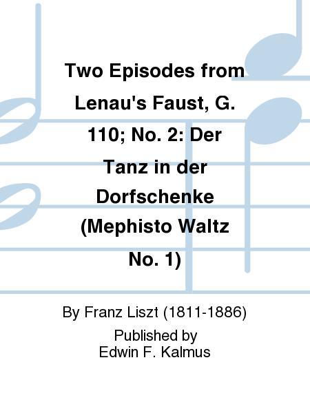 Two Episodes from Lenau's Faust, G. 110; No. 2: Der Tanz in der Dorfschenke (Mephisto Waltz No. 1)