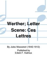Werther; Letter Scene: Ces Lettres