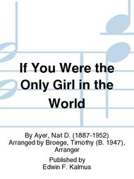 If You Were the Only Girl in the World
