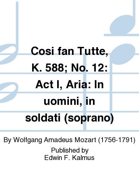 Cosi fan Tutte, K. 588; No. 12: Act I, Aria: In uomini, in soldati (soprano)