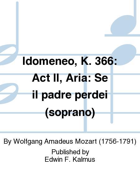 Idomeneo, K. 366: Act II, Aria: Se il padre perdei (soprano)