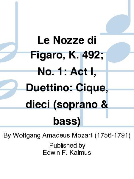 Le Nozze di Figaro, K. 492; No. 1: Act I, Duettino: Cique, dieci (soprano & bass)