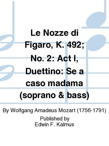 Le Nozze di Figaro, K. 492; No. 2: Act I, Duettino: Se a caso madama (soprano & bass)