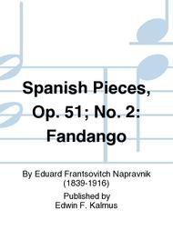 Spanish Pieces, Op. 51; No. 2: Fandango