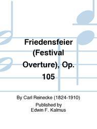 Friedensfeier (Festival Overture), Op. 105