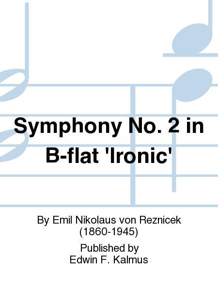 Symphony No. 2 in B-flat 'Ironic'