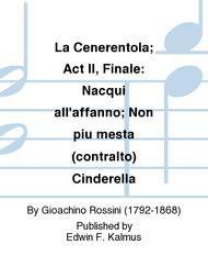 La Cenerentola; Act II, Finale: Nacqui all'affanno; Non piu mesta (contralto) Cinderella