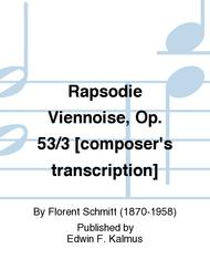 Rapsodie Viennoise, Op. 53/3 [composer's transcription]