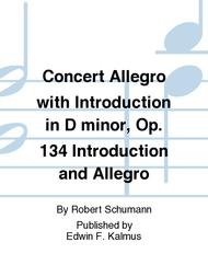 Concert Allegro with Introduction in D minor, Op. 134 Introduction and Allegro
