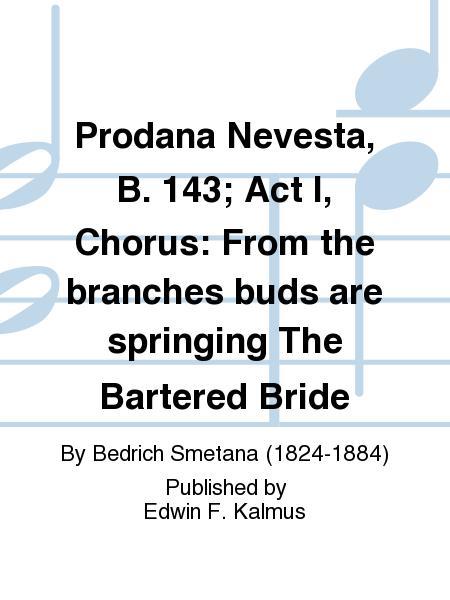 Bing Com 143 305 70: Prodana Nevesta, B. 143; Act I, Chorus: From The Branches