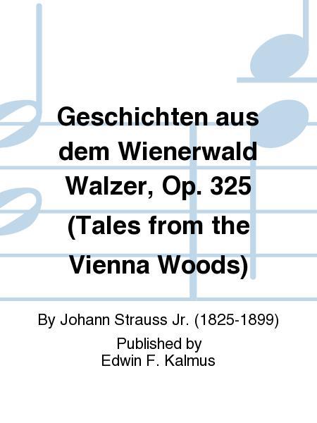 Geschichten aus dem Wienerwald Walzer, Op. 325 (Tales from the Vienna Woods)