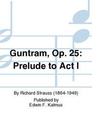 Guntram, Op. 25: Prelude to Act I
