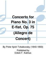 Concerto for Piano No. 3 in E-flat, Op. 75 (Allegro de Concert)