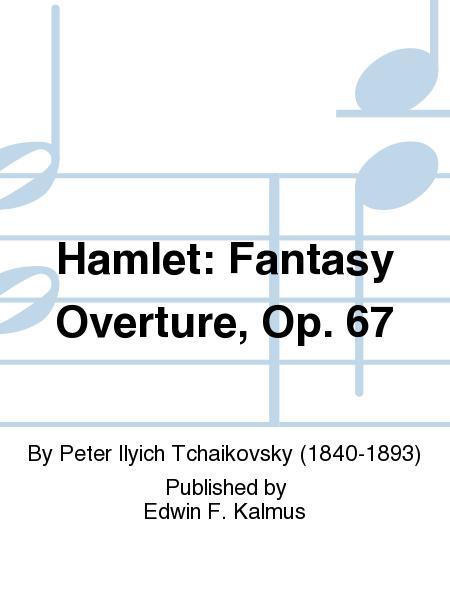 Hamlet: Fantasy Overture, Op. 67