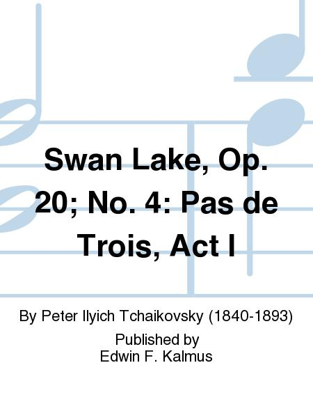 Swan Lake, Op. 20; No. 4: Pas de Trois, Act I