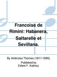Francoise de Rimini: Habanera, Saltarelle et Sevillana.