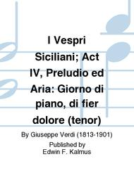 I Vespri Siciliani; Act IV, Preludio ed Aria: Giorno di piano, di fier dolore (tenor)