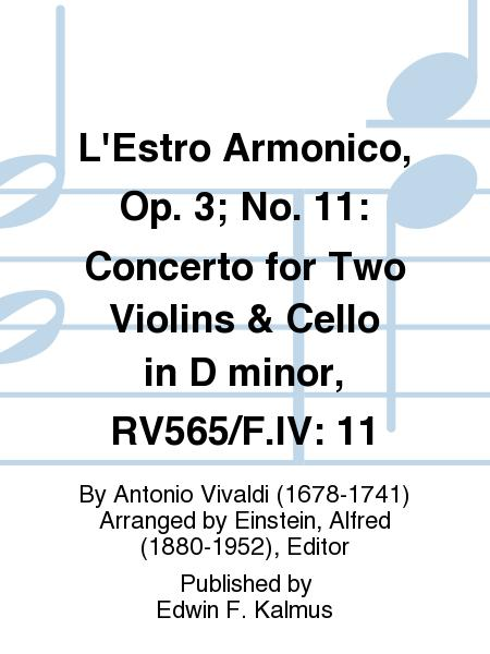L'Estro Armonico, Op. 3; No. 11: Concerto for Two Violins & Cello in D minor, RV565/F.IV: 11