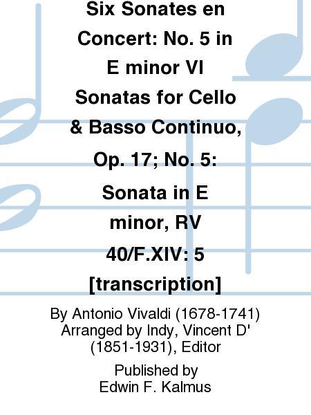 Six Sonates en Concert: No. 5 in E minor VI Sonatas for Cello & Basso Continuo, Op. 17; No. 5: Sonata in E minor, RV 40/F.XIV: 5 [transcription]