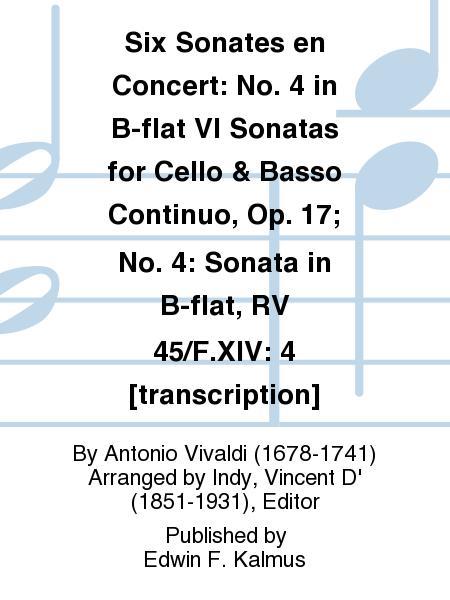 Six Sonates en Concert: No. 4 in B-flat VI Sonatas for Cello & Basso Continuo, Op. 17; No. 4: Sonata in B-flat, RV 45/F.XIV: 4 [transcription]