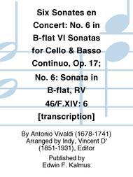 Six Sonates en Concert: No. 6 in B-flat VI Sonatas for Cello & Basso Continuo, Op. 17; No. 6: Sonata in B-flat, RV 46/F.XIV: 6 [transcription]