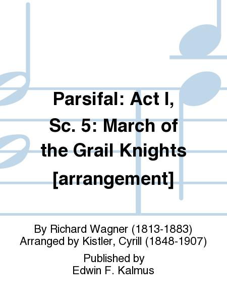 Parsifal: Act I, Sc. 5: March of the Grail Knights [arrangement]