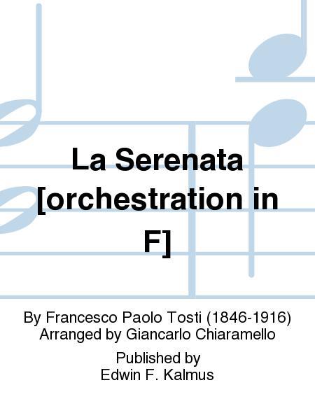 La Serenata [orchestration in F]