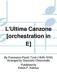 L'Ultima Canzone [orchestration in E]
