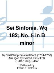 Sei Sinfonia, Wq 182; No. 5 in B minor