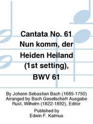 Cantata No. 61 Nun komm, der Heiden Heiland (1st setting), BWV 61