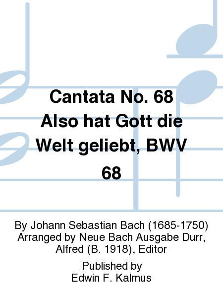 Cantata No. 68 Also hat Gott die Welt geliebt, BWV 68