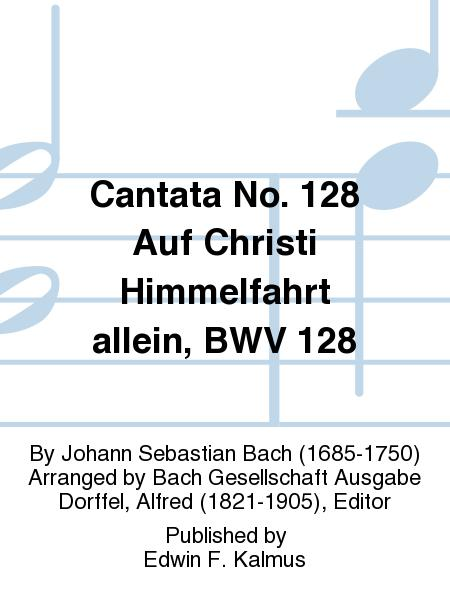 Cantata No. 128 Auf Christi Himmelfahrt allein, BWV 128