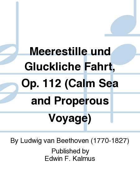 Meerestille und Gluckliche Fahrt, Op. 112 (Calm Sea and Properous Voyage)
