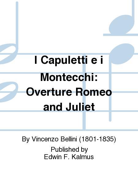I Capuletti e i Montecchi: Overture Romeo and Juliet