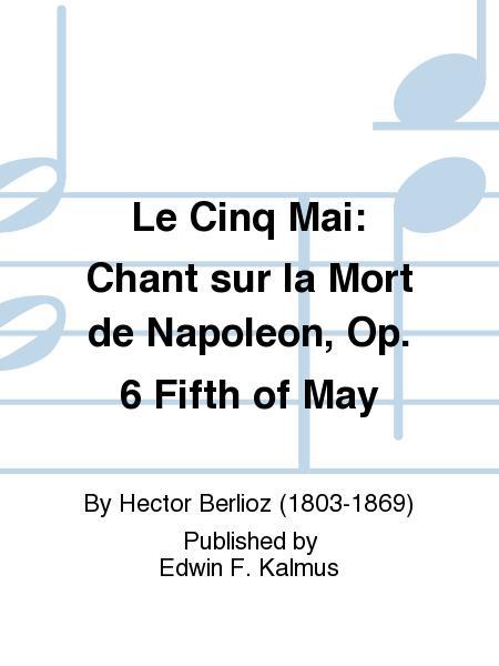 Le Cinq Mai: Chant sur la Mort de Napoleon, Op. 6 Fifth of May