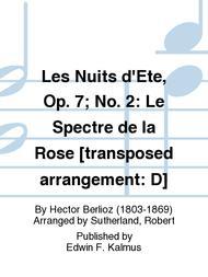 Les Nuits d'Ete, Op. 7; No. 2: Le Spectre de la Rose [transposed arrangement: D]