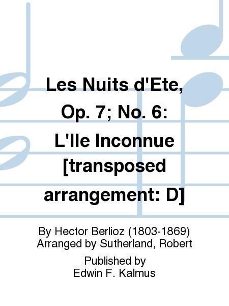 Les Nuits d'Ete, Op. 7; No. 6: L'Ile Inconnue [transposed arrangement: D]