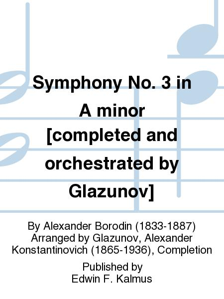 Symphony No. 3 in A minor [completed and orchestrated by Glazunov]
