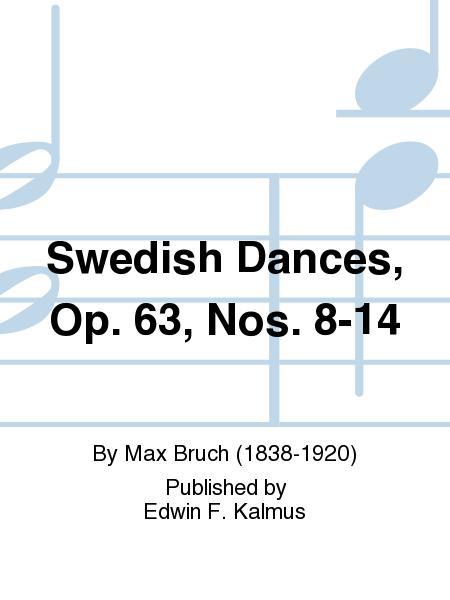Swedish Dances, Op. 63, Nos. 8-14
