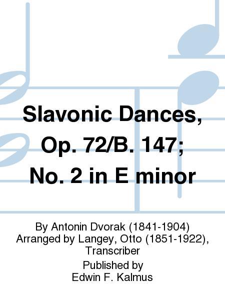 Slavonic Dances, Op. 72/B. 147; No. 2 in E minor