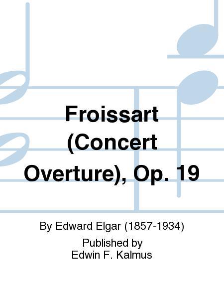 Froissart (Concert Overture), Op. 19