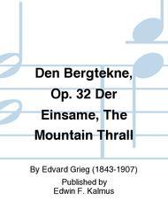 Den Bergtekne, Op. 32 Der Einsame, The Mountain Thrall