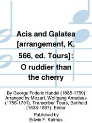 Acis and Galatea [arrangement, K. 566, ed. Tours]: O ruddier than the cherry