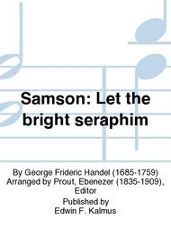 Samson: Let the bright seraphim