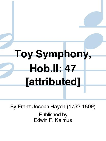 Toy Symphony, Hob.II: 47 [attributed]