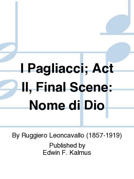 I Pagliacci; Act II, Final Scene: Nome di Dio