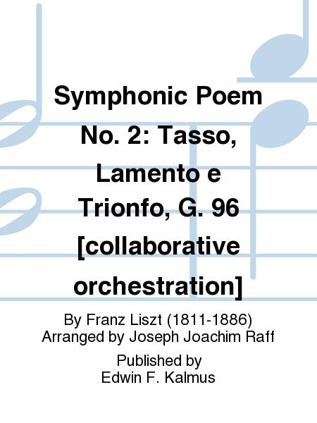 Symphonic Poem No. 2: Tasso, Lamento e Trionfo, G. 96 [collaborative orchestration]