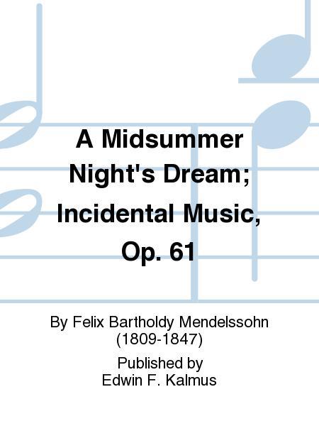A Midsummer Night's Dream; Incidental Music, Op. 61