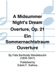 A Midsummer Night's Dream Overture, Op. 21 Ein Sommernachtstraum Ouverture