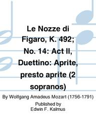 Le Nozze di Figaro, K. 492; No. 14: Act II, Duettino: Aprite, presto aprite (2 sopranos)